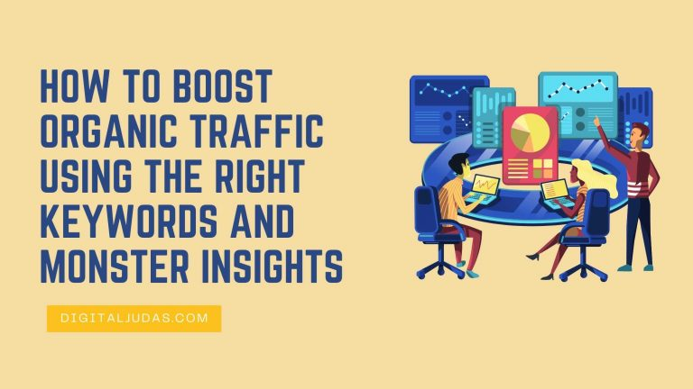 How to boost organic traffic using the right keywords and monster insights